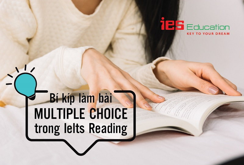 Multiple choice trong ielts reading